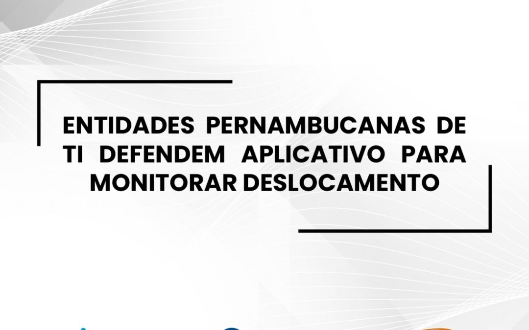 Entidades pernambucanas de TI defendem aplicativo para monitorar deslocamento